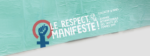 <b>Le respect ça se manifeste! </b>